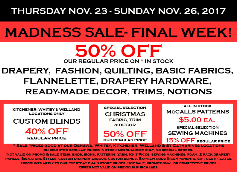 Fabricland sale Madness Sale Nov. 17 Final week now on. Call your nearest location for more details.