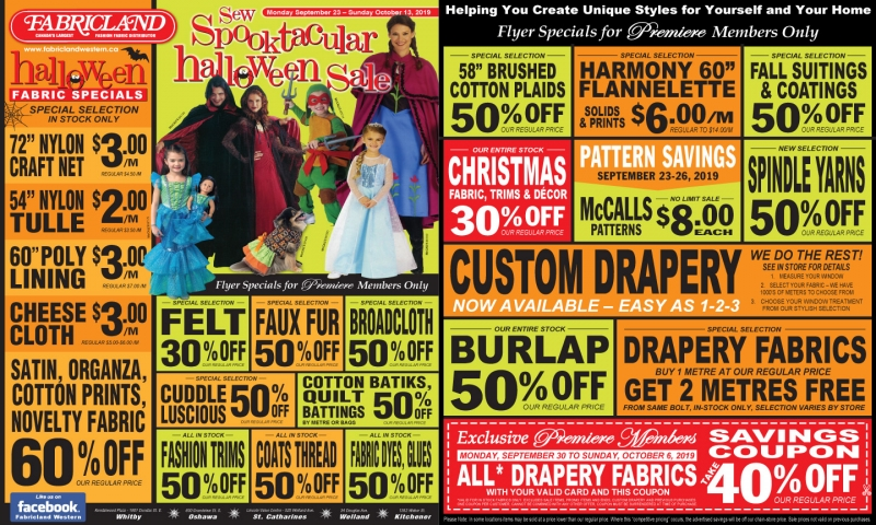 Fabricland sale Premiere Hallowe'en flyer now on. Call your nearest location for more details.